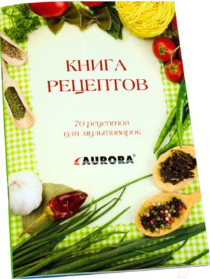 Мультиварка Aurora AU3450 - книга рецептов